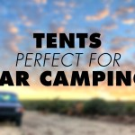 7 Tents Perfect for Car Camping