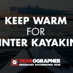 How to Keep Warm for Winter Kayaking