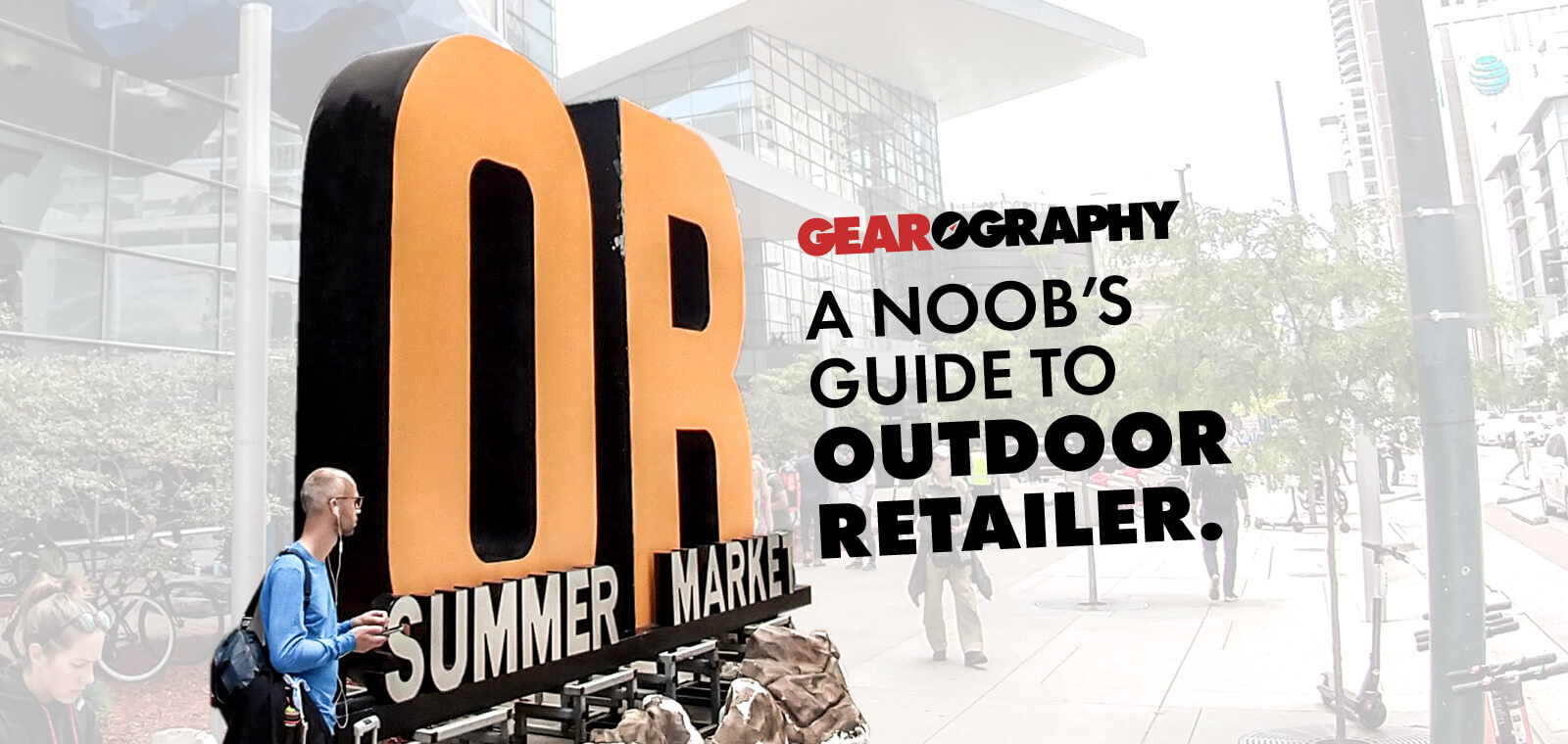 Gearography: A Noob's Guide to Outdoor Retailer