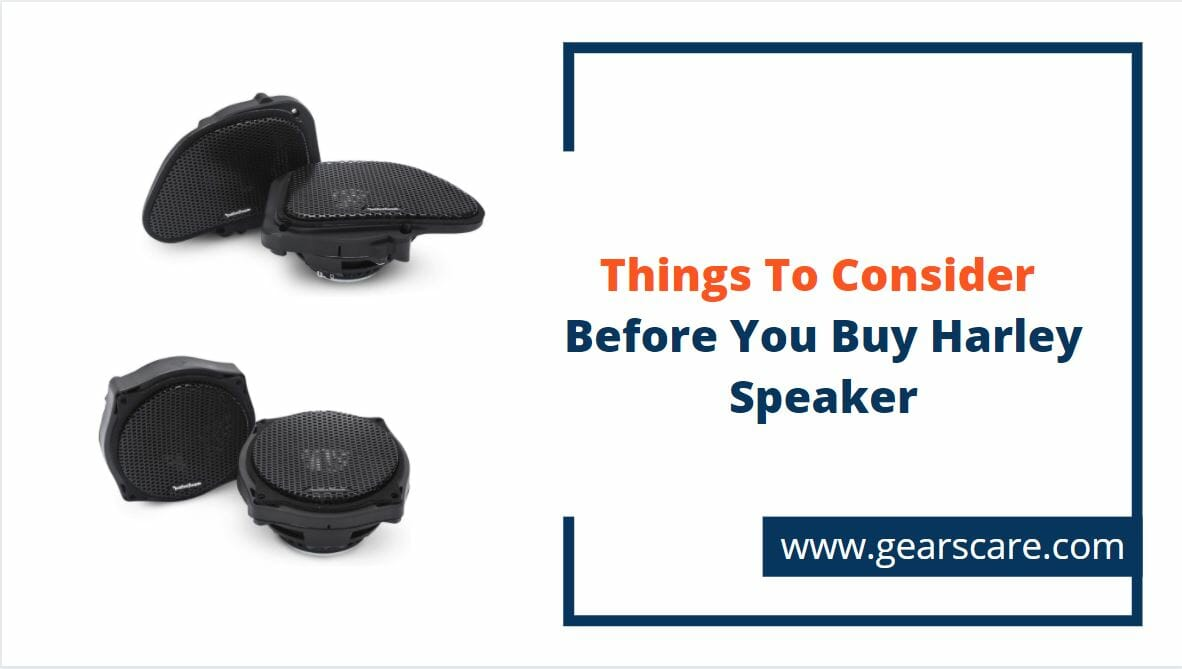 things to consider before you buy a Harley speaker