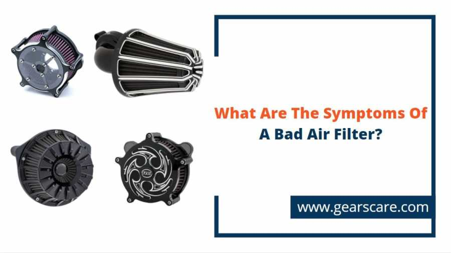 what are the symptoms of a bad air filter