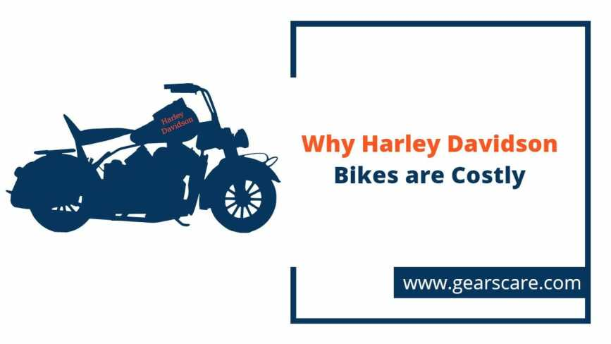 why harley davidson bikes are costly