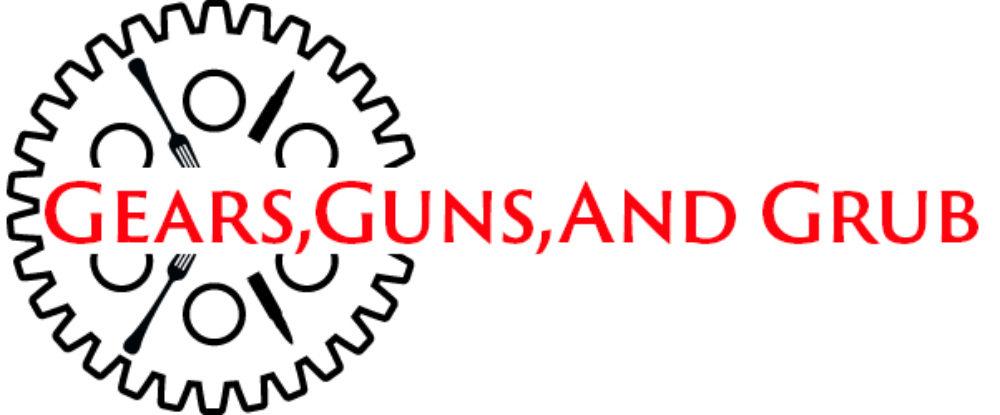 Gears, Guns, and Grub