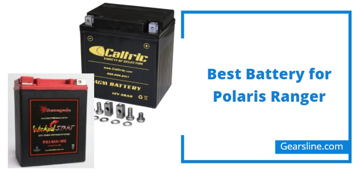 Best Battery for Polaris Ranger