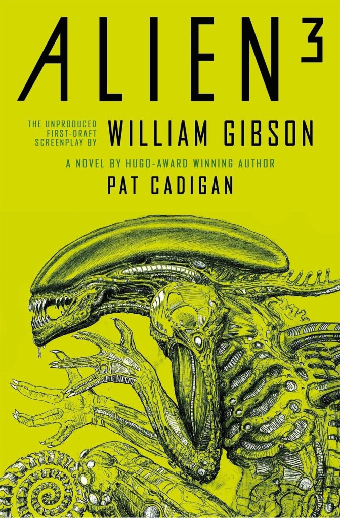 Alien - Alien 3: The Unproduced Screenplay by William Gibson.