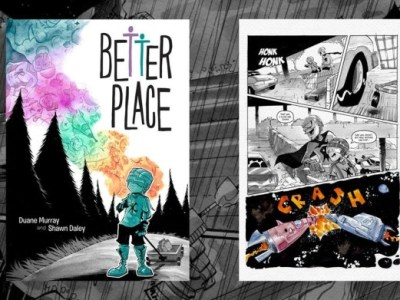 Duane Murray And Shawn Daley Bring Us An All-Ages Tale Of Loss and Imagination Titled BETTER PLACE