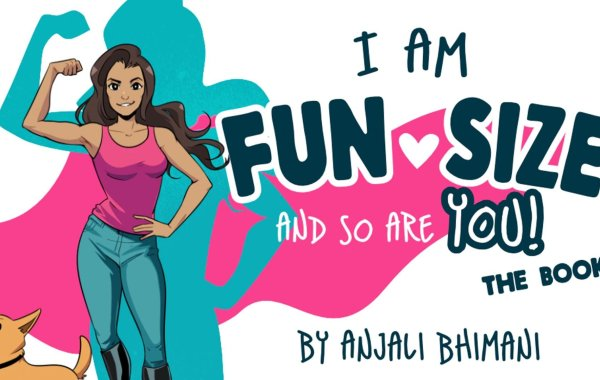 Anjali Bhimani New Book I AM FUN SIZE AND SO ARE YOU! - THE BOOK! Is On Kickstarter Now