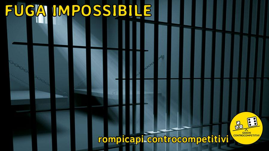 Rompicapi controcompetitivi – Fuga impossibile