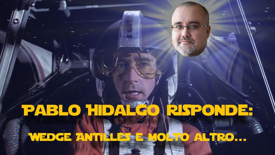 Pablo Hidalgo risponde: Perché non abbiamo visto Wedge su Scarif e molto altro