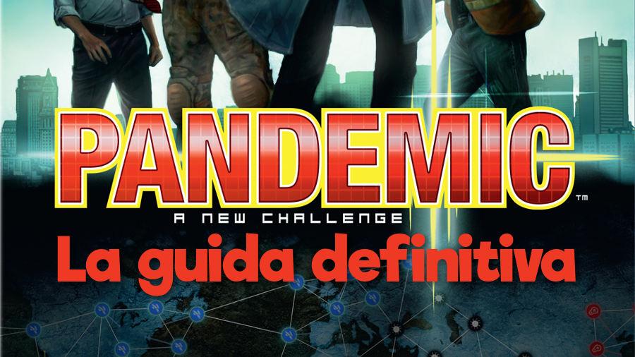 Pandemia: la guida definitiva