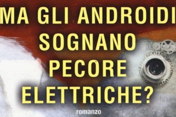 Recensione: Ma gli androidi sognano pecore elettriche? di Philip K. Dick
