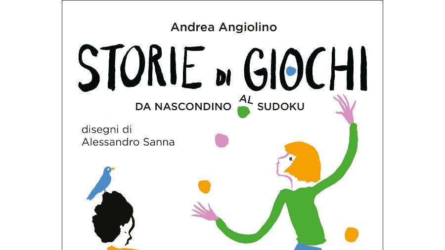 Andrea Angiolino – Storie di giochi