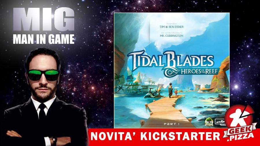 MIG Novità Kickstarter: Tidal Blades + Regolamento ITA