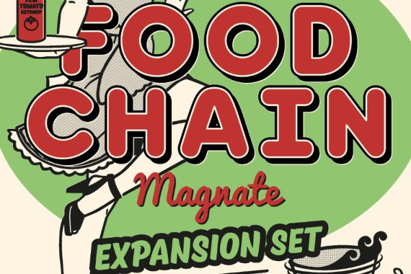 Food Chain Magnate: The Ketchup Mechanism & Other Ideas arriva l'espansione