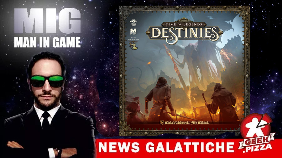 MIG News Galattiche: Time of Legends – Destinies