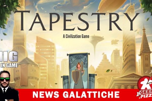 MIG News Galattiche: Rilasciato il regolamento di Tapestry!