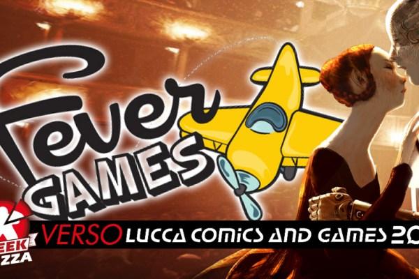 Verso Lucca Comics & Games 2019: Fever Games