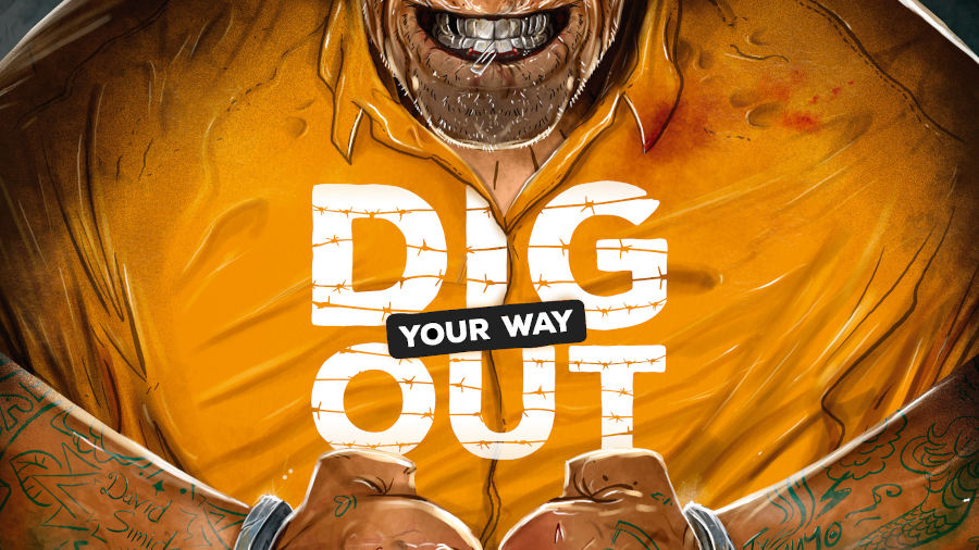 Dig your way out: scappo anch'io! No, tu no!