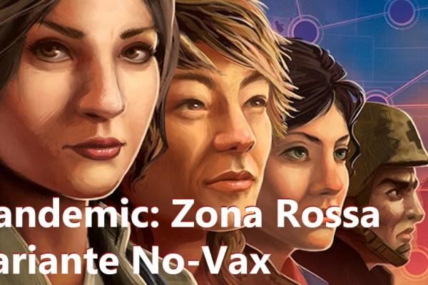 Pandemic: Zona Rossa – Nord America – Variante no-vax