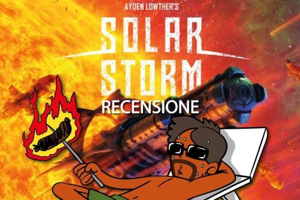 Solar Storm – Videorecensione