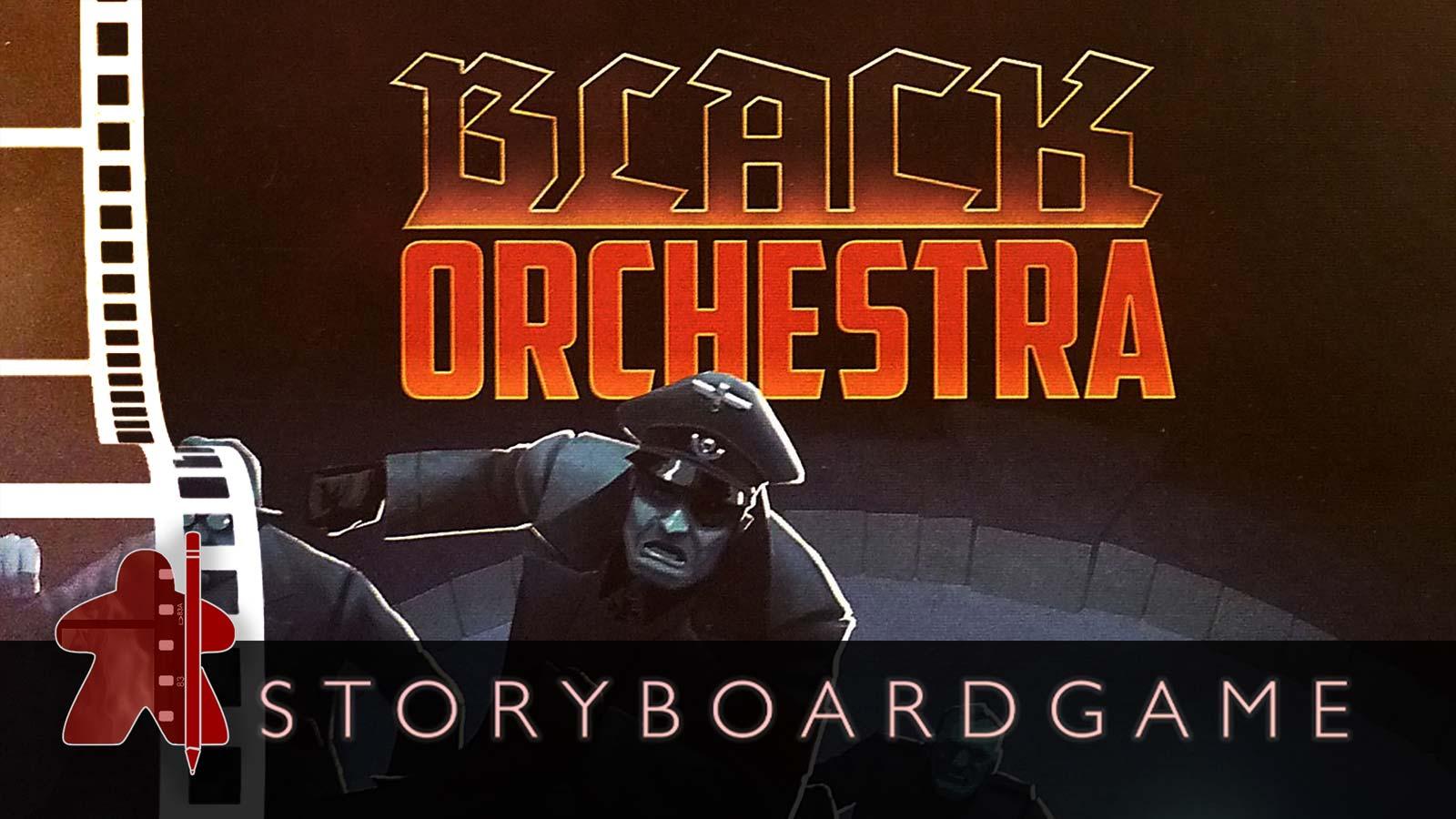 STORYBOARDGAME – BLACK ORCHESTRA