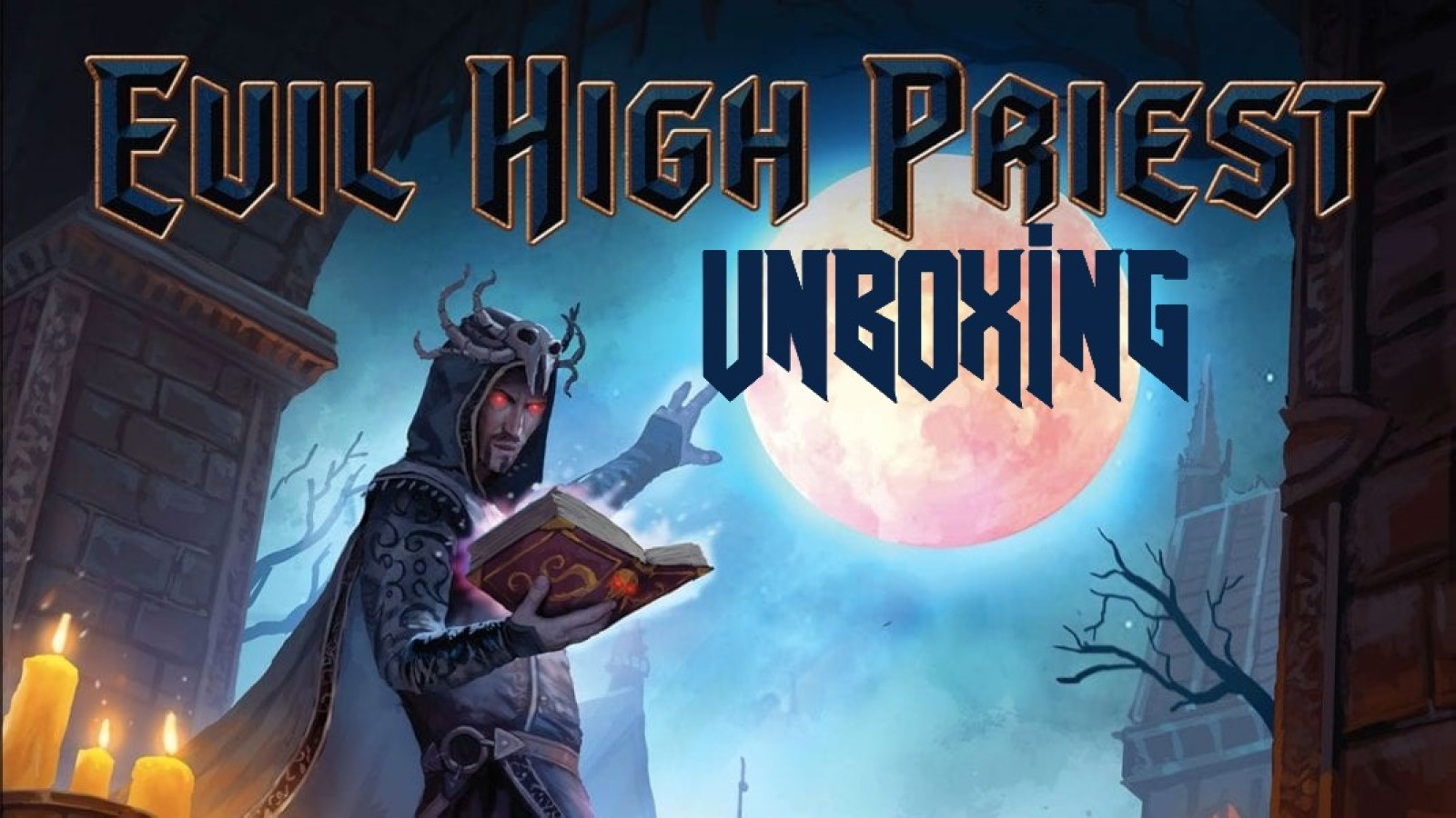 Evil High Priest – Unboxing