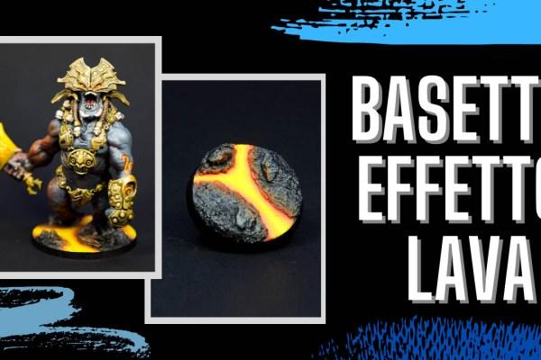 Kiki's Miniatures Mania – Come creare l'effetto lava sulle basette