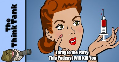 Tardy to the Party – This Podcast Will Kill You