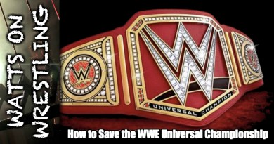 Watts on Wrestling: How to Save the WWE Universal Championship