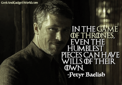 Petyr Baelish Littlefinger Game of Thrones Quote