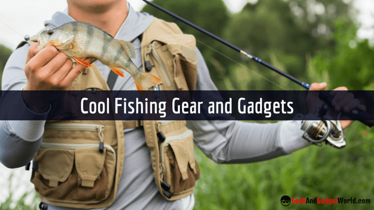 20 Cool Fishing Gadgets And Gear For Sale