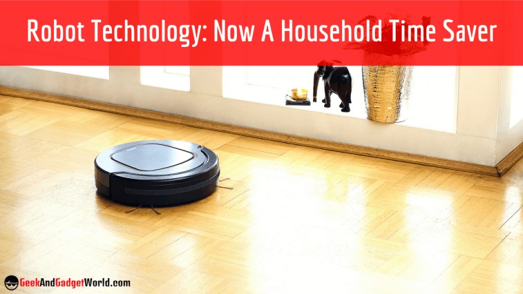 Robot Technology Now A Household Time Saver