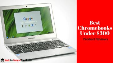Best Chromebook Under 300 Reviews