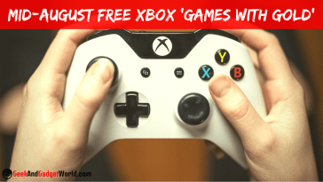 Mid August Free Xbox Games With Gold