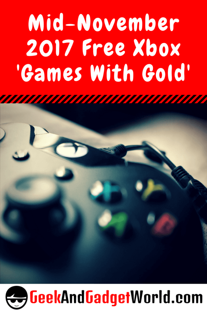 Mid November 2017 Free Xbox 'Games With Gold' Selections Pinterest