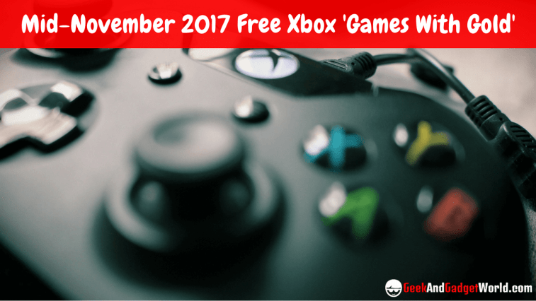 Mid November 2017 Free Xbox 'Games With Gold' Selections