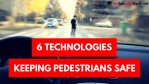Awesome Technologies Making Pedestrians Safer