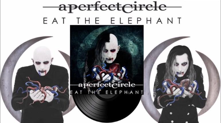 A perfect Circle - Eat The Elephant