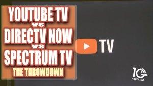 Youtube TV vs. DirecTV NOW vs Spectrum Cable TV: The Throwdown