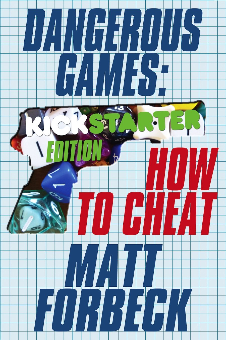 Dangerous Games: How to Cheat: MORE Murder at Gen Con!