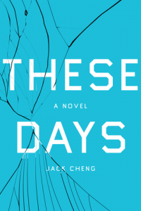 These Days by Jack Cheng