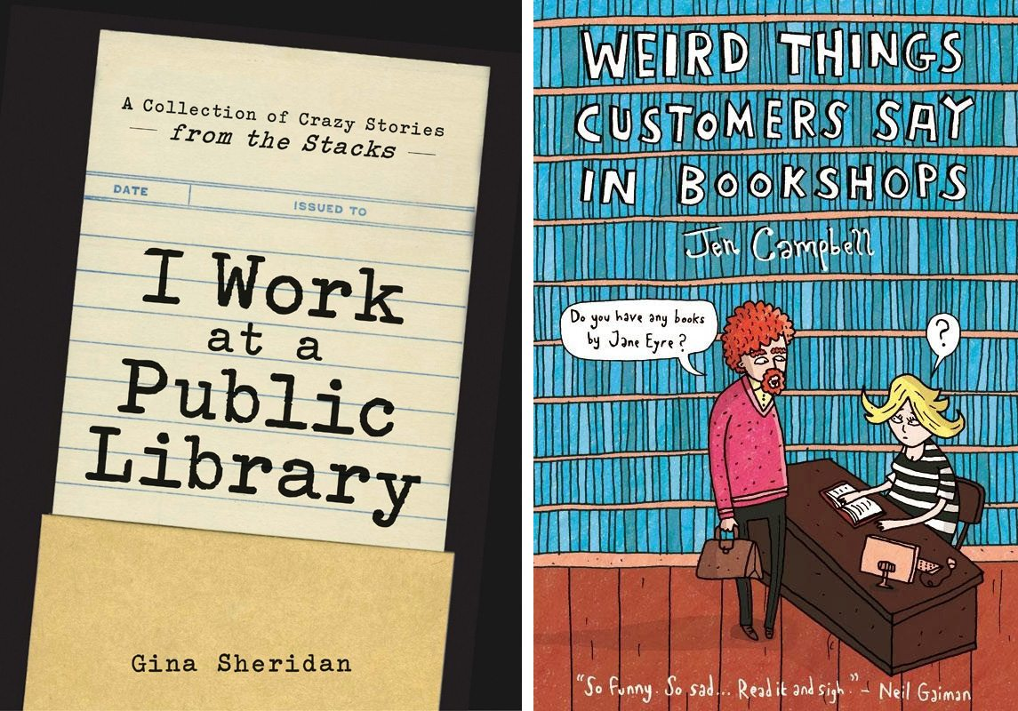 I Work at a Public Library/Weird Things Customers Say in Bookstores