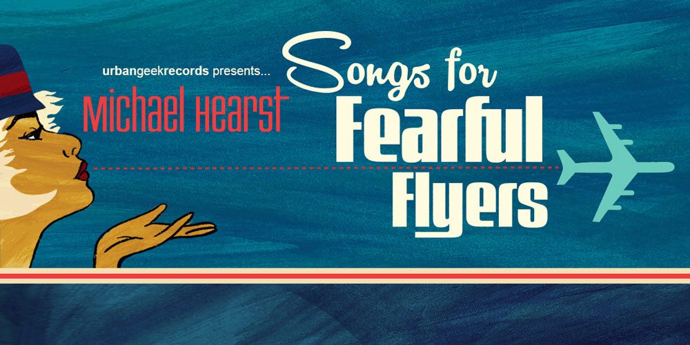 Songs for Fearful Flyers by Michael Hearst