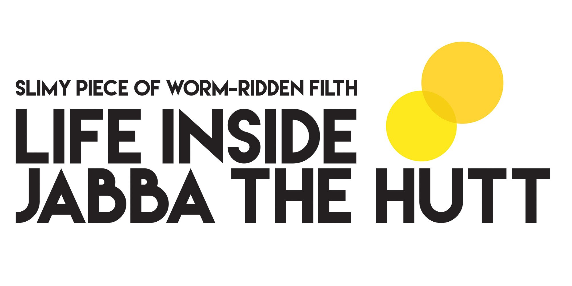 Jamie Benning Takes a Look at 'Life Inside Jabba the Hutt'