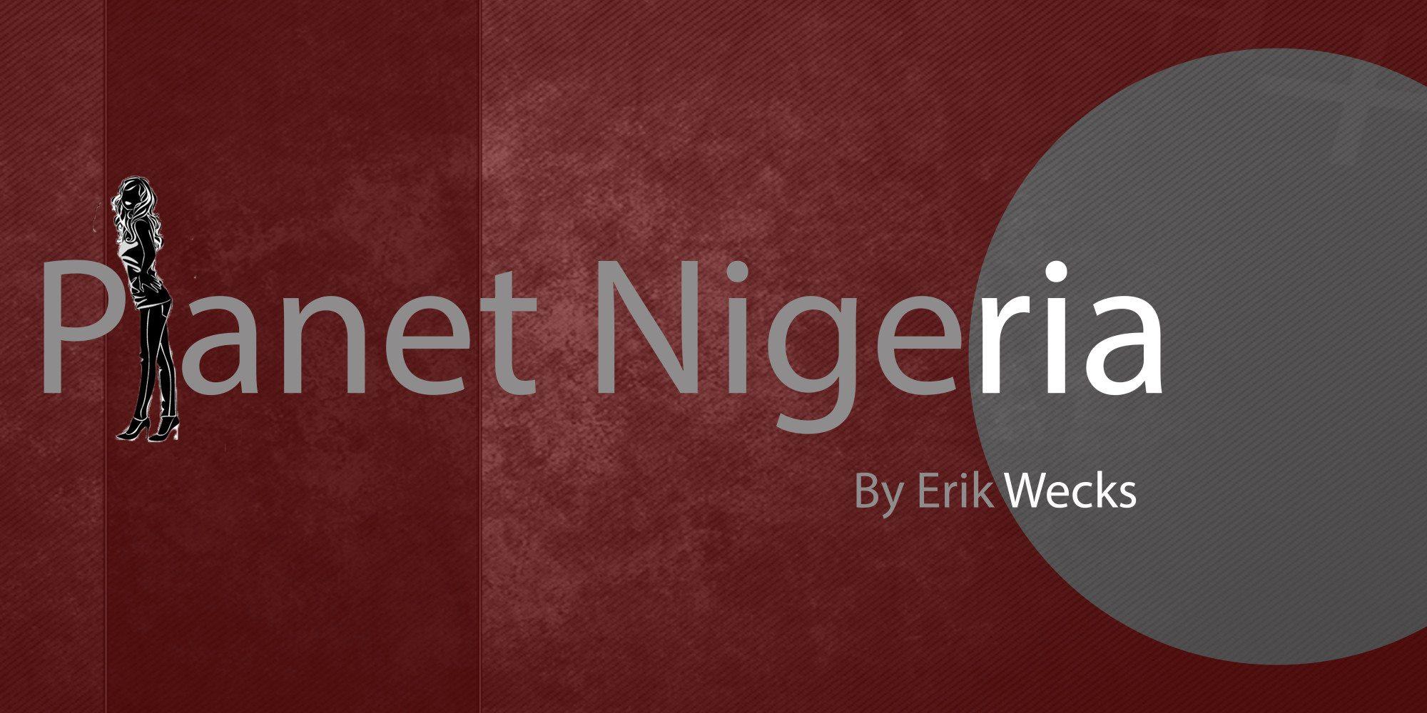 'Planet Nigeria,' a Short Story by Erik Wecks