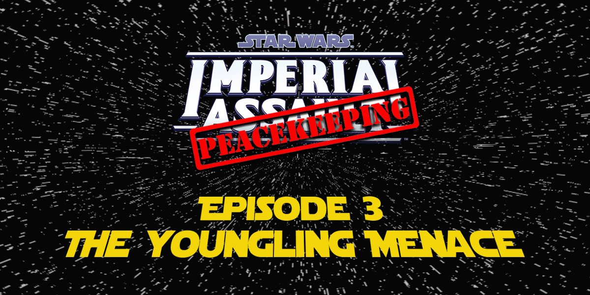 Episode III – The Youngling Menace