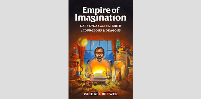 'Empire of Imagination' – The Gary Gygax Biography