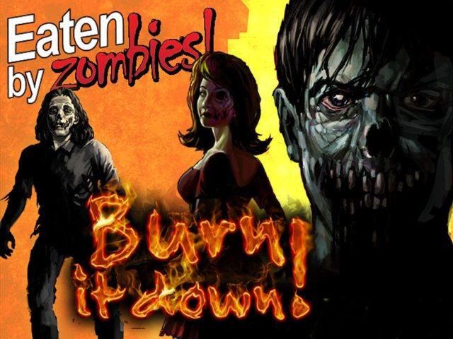 Eaten by Zombies: Burn It Down