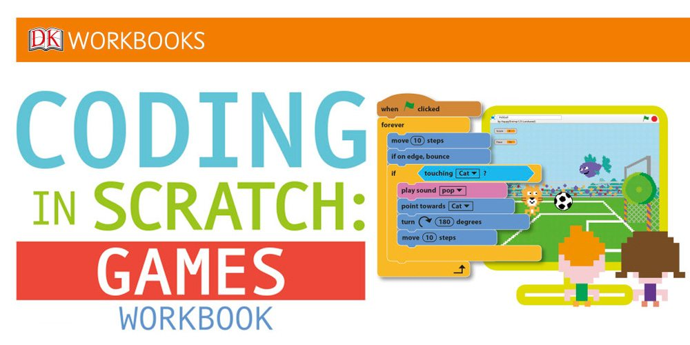 'Coding in Scratch: Games Workbook' — Programming for Young Coders