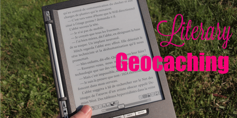 Literary Geocaching: When Books Leap Into Real Life